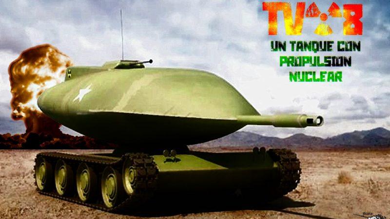 Un Tanque con Propulsión Nuclear: Chrysler TV-8